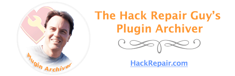 The Hack Repair Guy's Plugin Archiver