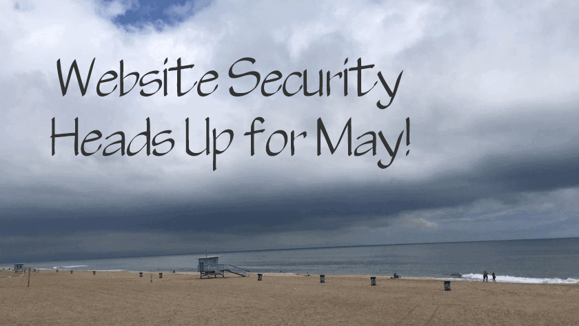 Website Security Heads Up for May